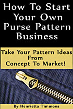 Kindle eBook - How To Start Your Own Purse Pattern Business